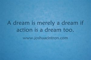 Dream is merely a dream